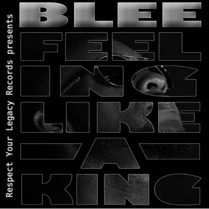 Blee-Feeling Like a King
